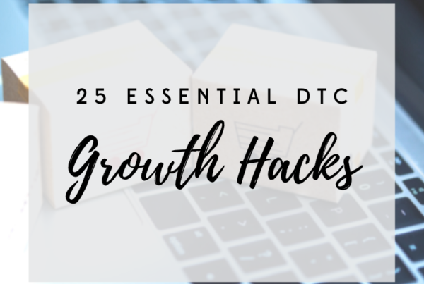 Growth Hacks article for DTC Brands